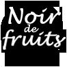 Noir de fruits